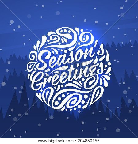 Holidays greeting card with typography on background of night forest. Seasons Greetings