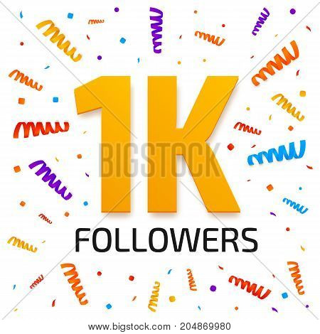 One thousand followers. 1000 subscribers achievement card. 1k followers banner design with colorful confetti background. Poster template for network friends. Vector illustration