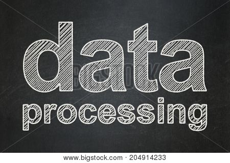 Data concept: text Data Processing on Black chalkboard background