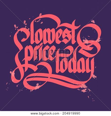 Typographical advertising inscription concept with stylized handwritten Slowest price today quote on purple background isolated vector illustration