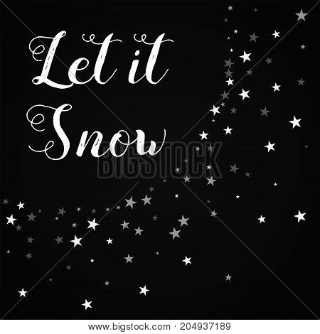 Let It Snow Greeting Card. Random Falling Stars Background. Random Falling Stars On Black Background