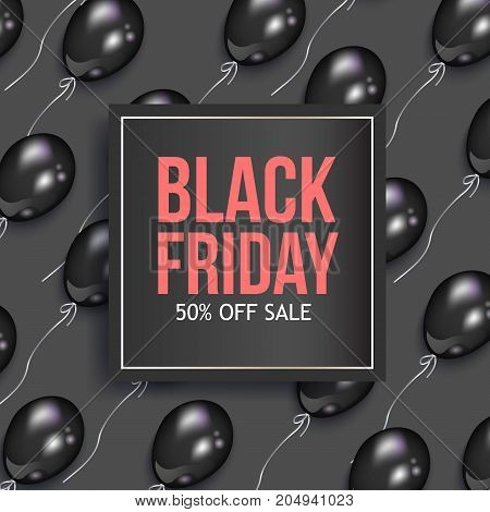 Black Friday sale banner design with shiny balloons and square frame, vector illustration. Black Friday sale banner, flyer, poster template design with square element for text and shiny balloons
