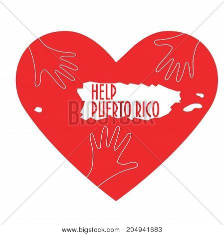 Vector Illustration: helping hands, heart, Puerto Rico map. Support for volunteer, charity or relief work after Hurricane Maria, floods, landfalls. Text: Help Puerto Rico.