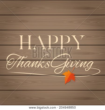 Thanksgiving lettering on a wooden background. Happy Thanksgiving. Lettering card for Thanksgiving Day. Vector illustration