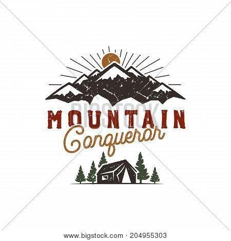 Traveling, outdoor badge. Scout camp emblem. Vintage hand drawn design. Mountain conqueror quote. Stock vector illustration, insignia, rustic patch. Isolated on white background.