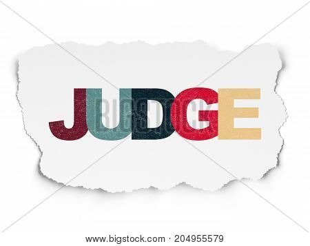 Law concept: Painted multicolor text Judge on Torn Paper background