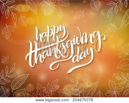 Vector thanksgiving greeting card with hand lettering label - happy thanksgiving day - and autumn doodle leaves on blurred background.