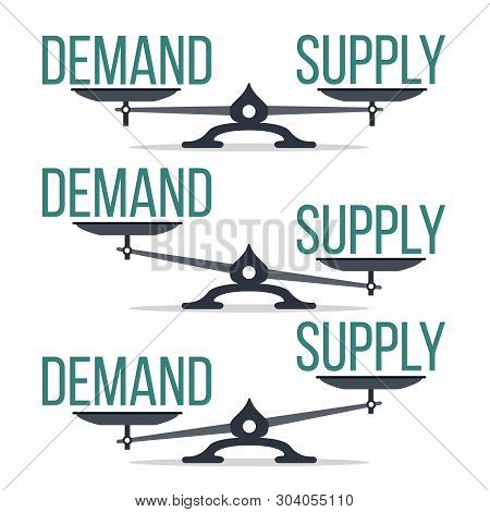 Demand And Supply Balance On Scale Set Vector. Imbalance Between Demand And Offer Economic Compariso