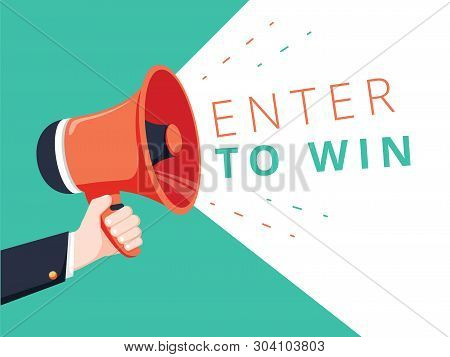 Male Hand Holding Megaphone With Enter To Win Speech Bubble. Loudspeaker. Banner For Business, Marke