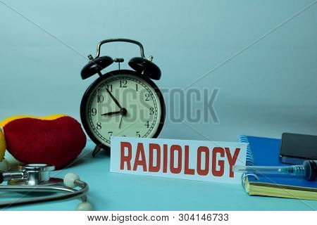 Radiology Planning on Background of Working Table with Office Supplies. Medical and Healthcare Concept Planning on White Background poster