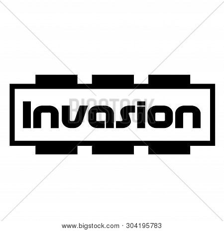 Invasion Stamp On White Background. Stamps Stickers And Label Series.