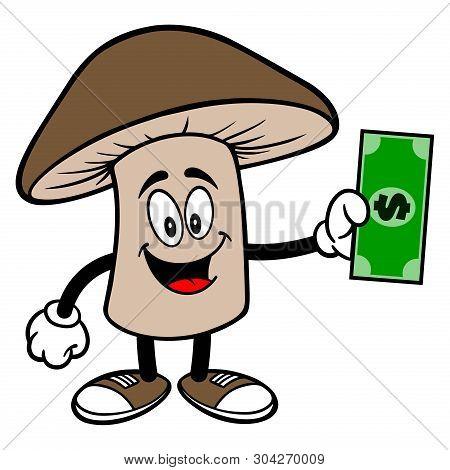 Shiitake Mushroom With A Dollar - A Cartoon Illustration Of A Shiitake Mushroom Mascot.