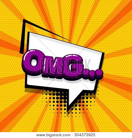 Omg Ouch Oops Comic Text Sound Effects Pop Art Style. Vector Speech Bubble Word And Short Phrase Car