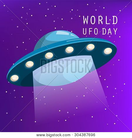 World Ufo Day. Spaceship Flying In The Night Sky. Alien Invasion, Unidentified Vessel. Science And T