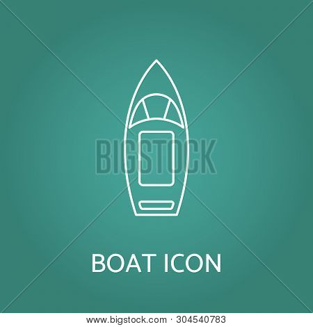 Boat Linear Icon. Top View Outline Contour Pictogram Of Motorboat Or Speedboat. Design For Tag, Labe