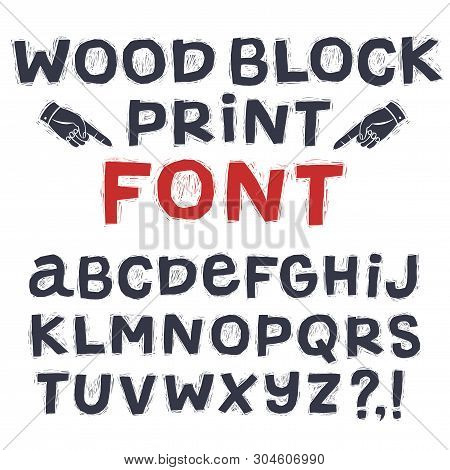 Wood Block Print Style Textured Vector Abc Letters. Hand Drawn Crafty Alphabet For Your Design.