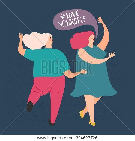 Two Plump Dancing Women. Vector Love Yourself Concept. Illustration Of Young Woman Merriment, Pretty