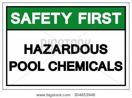 Safety First Hazardous Pool Chemicals Symbol Sign, Vector Illustration, Isolate On White Background