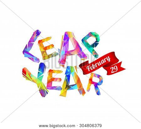 Leap Year. February 29. Vector Inscription Of Triangular Letters