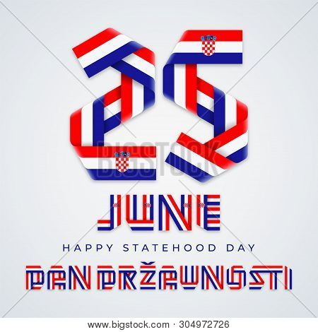 Congratulatory Design For June 25, Croatia Statehood Day. Text Made Of Bended Ribbons With Croatian
