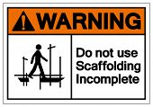 Warning Do Not Use Scaffolding Incomplete Symbol Sign, Vector Illustration, Isolate On White Background Label. EPS10 poster