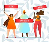 People Hold Slogan Time for Summer Vector Flat. Poster Women Different National Groups are Favor Full Summer Rest. Illustration Girls Fight for Good Summer Rest. Womens Rights Movement. poster