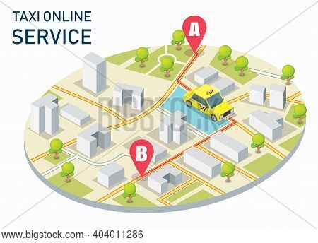 City Taxi Online Service Vector Concept Illustration. Isometric City Map With Yellow Taxi Cab, Locat