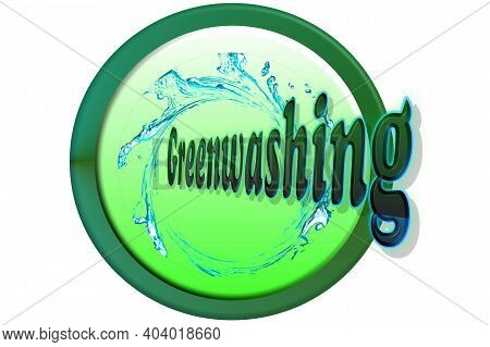 Greenwashing, Misleading Marketing. Button 3d Greenwashing And Marketing - Sales And Advertising.