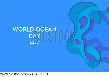 World Ocean Day. Banners Set With 3d Abstract Background And Paper Cut Shapes. Vector Design Layout
