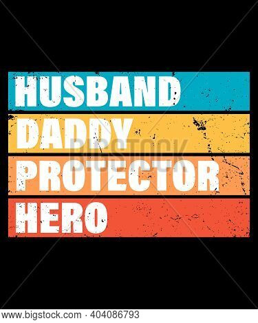 Husband Daddy Protector Hero Quote. Fathers Day Print Gift Idea. Motivation Quote With Icons. Men St