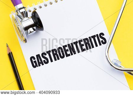 Gastroenteritis Word Write On Medical Notebook With Stethoscope.