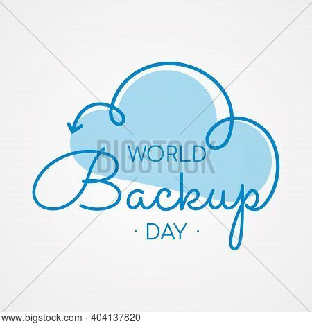 Typography For World Backup Day Cloud Arrow. Letter World Backup Day For Element Design. Vector Illu