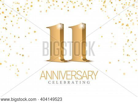 Anniversary 11. Gold 3d Numbers. Poster Template For Celebrating 11th Anniversary Event Party. Vecto