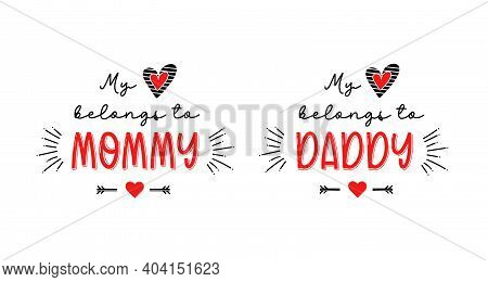 My Heart Belongs To Mommy Daddy Valentines Day