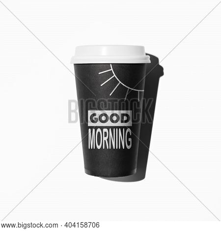 Disposable Coffee Cup, Flat Lay. Hand Drawn Sun And Text Good Morning On The Glass. Invigorating Dri