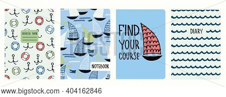 Set Of Cover Page Templates With Sailing Boats, Anchors, Lifesavers, Waves, Motivational Quote. Base