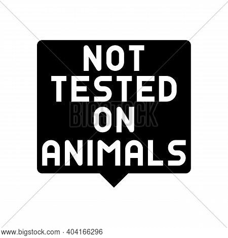 Not Tested On Animals Glyph Icon Vector. Not Tested On Animals Sign. Isolated Contour Symbol Black I
