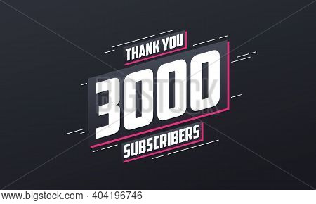 Thank You 3000 Subscribers 3k Subscribers Celebration Vector Design.