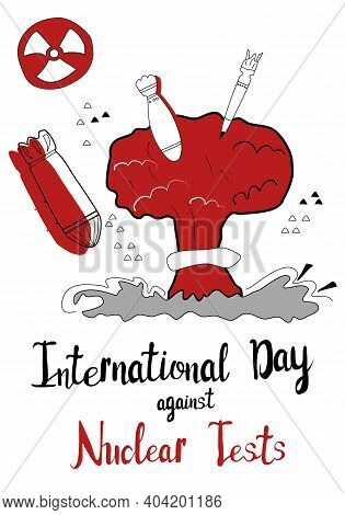 Nuclear Explosion,detonation And Shock Wave. Mushroom Cloud. International Day Against Nuclear Tests