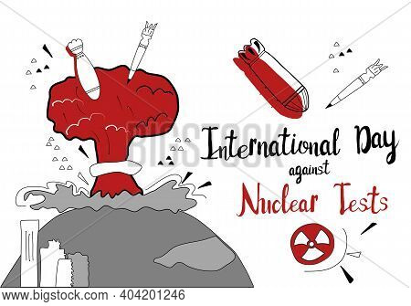 International Day Against Nuclear Tests 29th August Vector Poster In Doodle Style.nuclear Explosion,