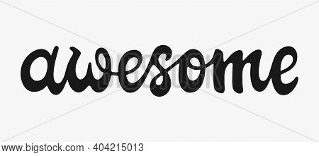 Awesome Lettering. Hand Drawn Letters. Vector Illustration