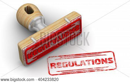Regulations. The Stamp And An Imprint. Wooden Stamp And Red Imprint Regulations On White Surface. 3d