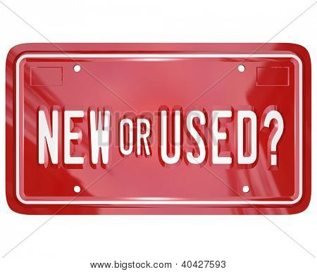 A red license plate with the words New or Used to symbolize the choice between a newly produced or a pre-owned car or other vehicle poster