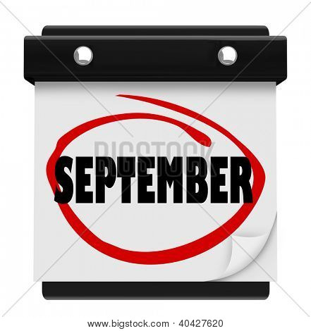 A wall calendar with the word September circled in red marker, reminding you of the change in months and going from summer to fall or autumn and back to school time