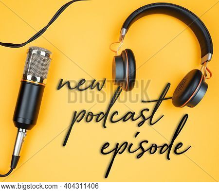 Directly Above View Of Microphone And Headphones On Orange Background With Text New Podcast Episode,