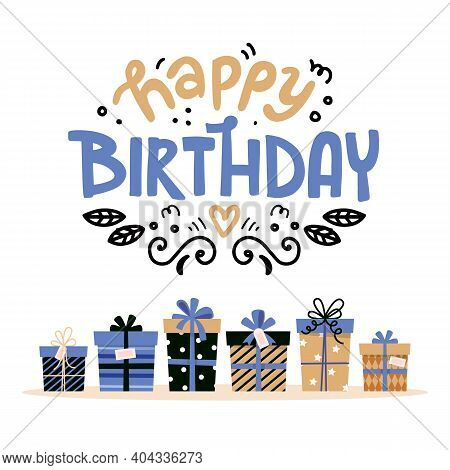 Happy Birthday Card With Lettering And Gifts. Cute Design For Greeting Card. Vector Illustration