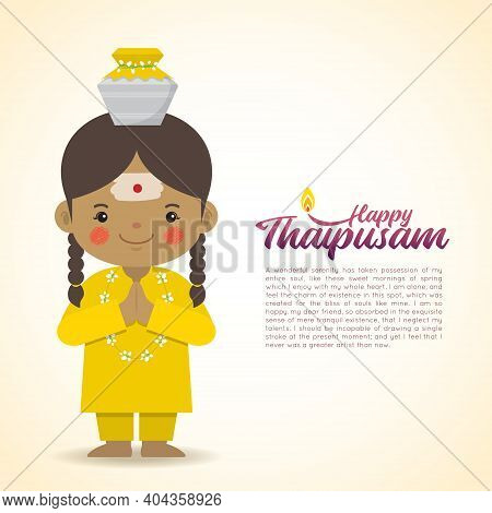 Thaipusam Or Thaipoosam - Festival Celebrated By The Tamil Community. Cartoon Indian Girl & Paal Kud