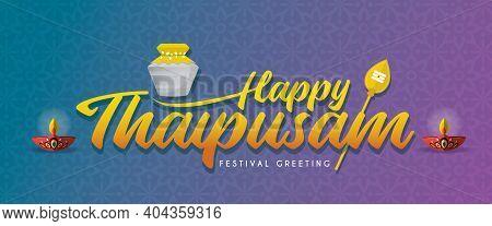 Thaipusam Or Thaipoosam Greeting Lettering, Paal Kudam (milk Pot), Vel Spear & Diya (oil Lamp) On Gr