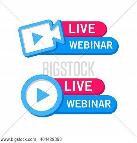 Vector Illustration Of A Live Webinar Sticker. Suitable For Design Elements From Online Seminar, Int