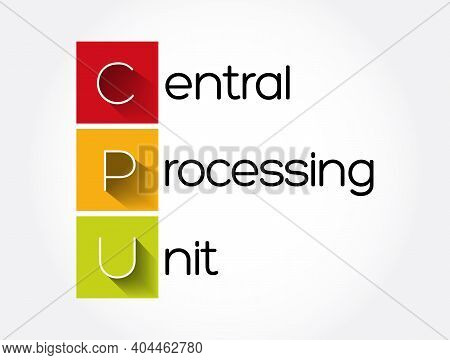 Cpu - Central Processing Unit Acronym, Technology Concept Background